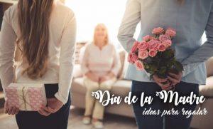 Día de la Madre - Ideas para regalar
